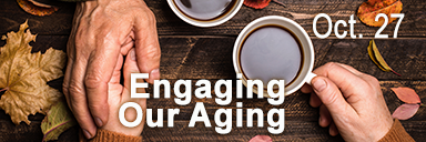 04 Engaging Our Aging